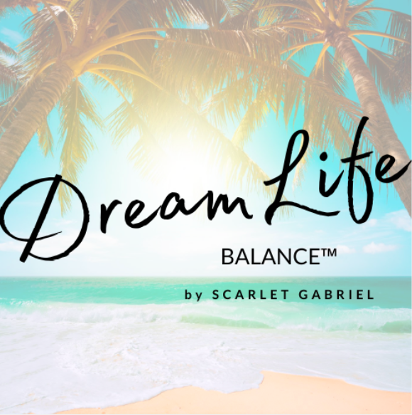 Creating Dream-Life Balance™